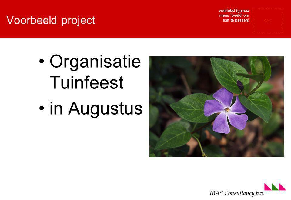 foto voettekst (ga naa menu beeld om aan te passen) Voorbeeld project Organisatie Tuinfeest in Augustus
