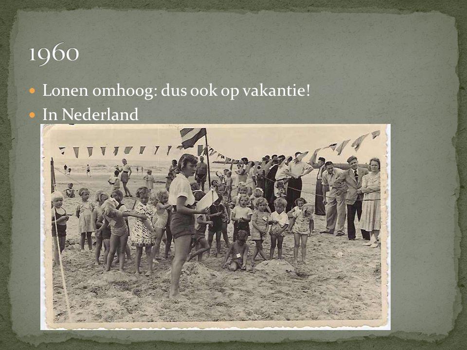 Lonen omhoog: dus ook op vakantie! In Nederland