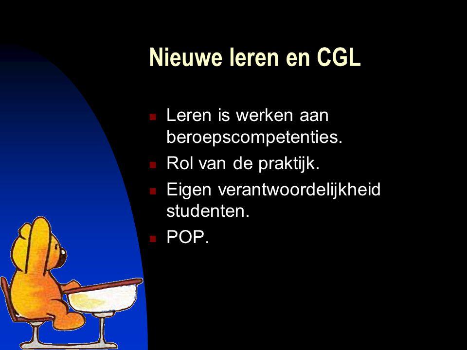 Nieuwe leren en CGL Leren is werken aan beroepscompetenties.