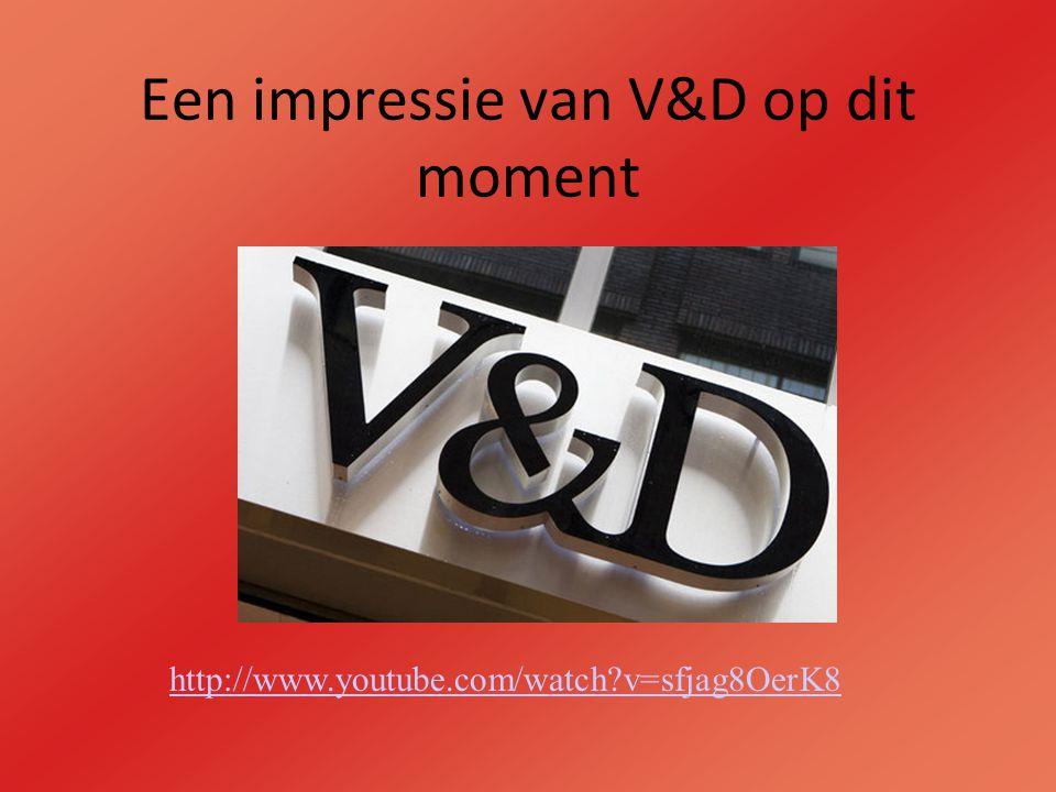 http://www.youtube.com/watch?v=sfjag8OerK8 Een impressie van V&D op dit moment