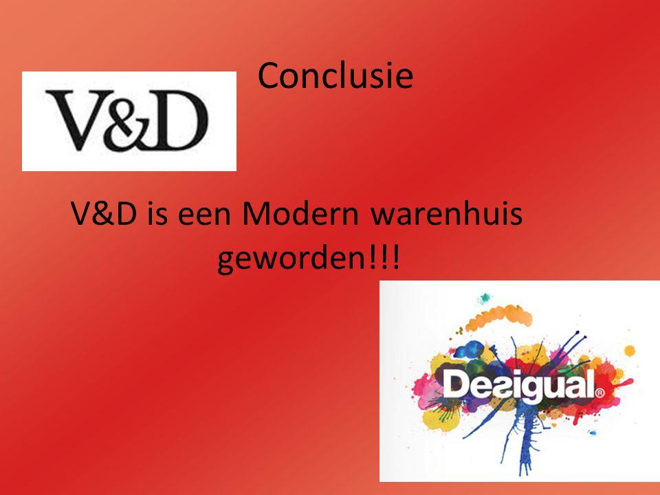 Conclusie V&D is een Modern warenhuis geworden!!!