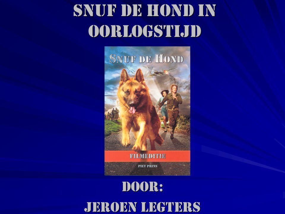 Snuf de hond in oorlogstijd Door: Jeroen Legters