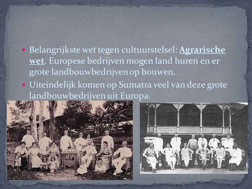 Belangrijkste wet tegen cultuurstelsel: Agrarische wet.