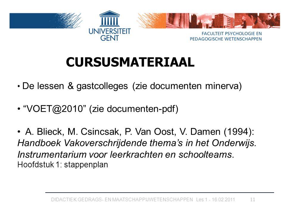 """DIDACTIEK GEDRAGS- EN MAATSCHAPPIJWETENSCHAPPEN Les 1 - 16.02.2011 11 De lessen & gastcolleges (zie documenten minerva) """"VOET@2010"""" (zie documenten-pd"""