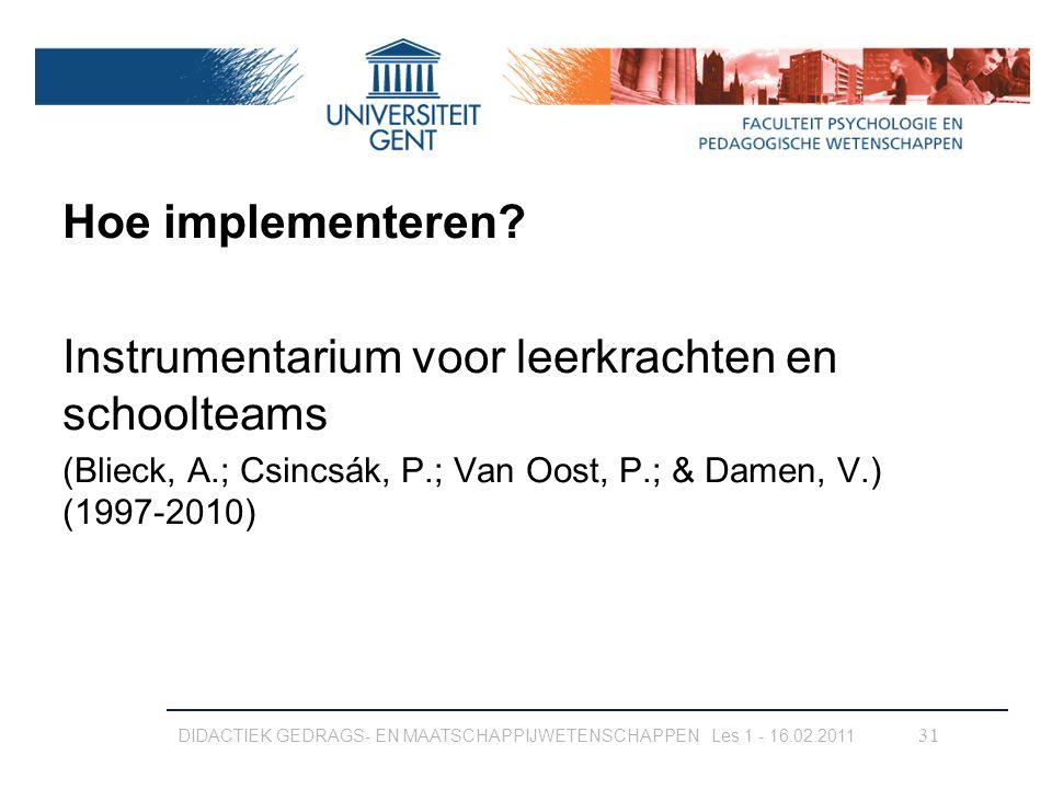 Hoe implementeren? Instrumentarium voor leerkrachten en schoolteams (Blieck, A.; Csincsák, P.; Van Oost, P.; & Damen, V.) (1997-2010) DIDACTIEK GEDRAG