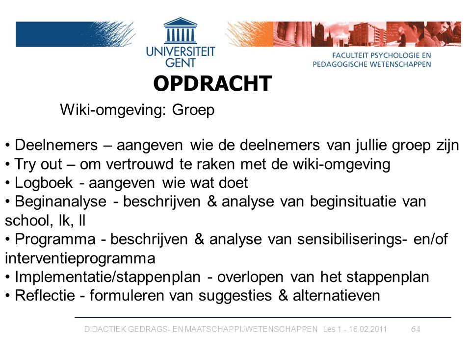 64 Wiki-omgeving: Groep OPDRACHT Deelnemers – aangeven wie de deelnemers van jullie groep zijn Try out – om vertrouwd te raken met de wiki-omgeving Lo