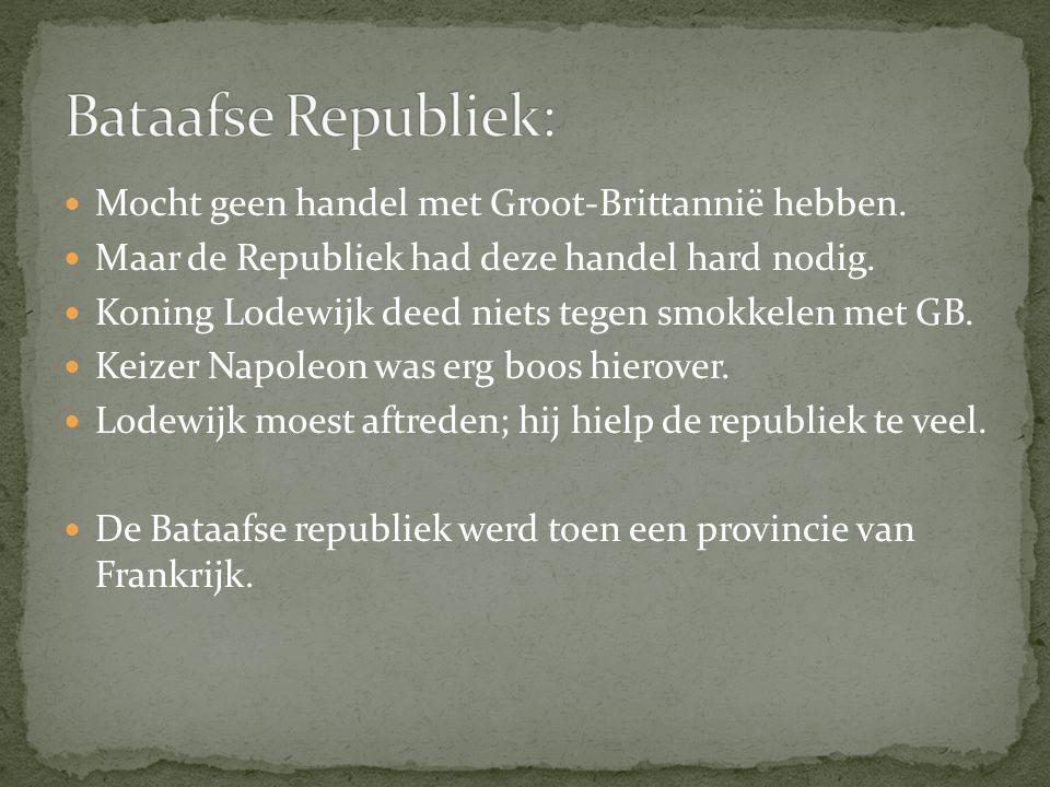 Mocht geen handel met Groot-Brittannië hebben. Maar de Republiek had deze handel hard nodig. Koning Lodewijk deed niets tegen smokkelen met GB. Keizer
