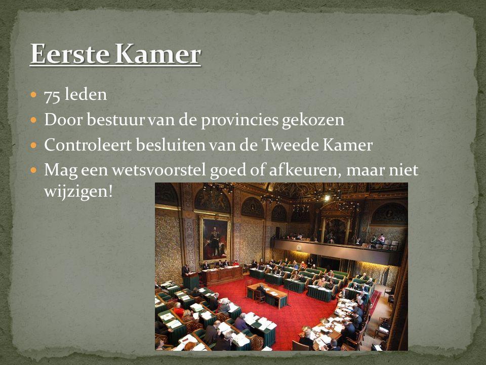 75 leden Door bestuur van de provincies gekozen Controleert besluiten van de Tweede Kamer Mag een wetsvoorstel goed of afkeuren, maar niet wijzigen!