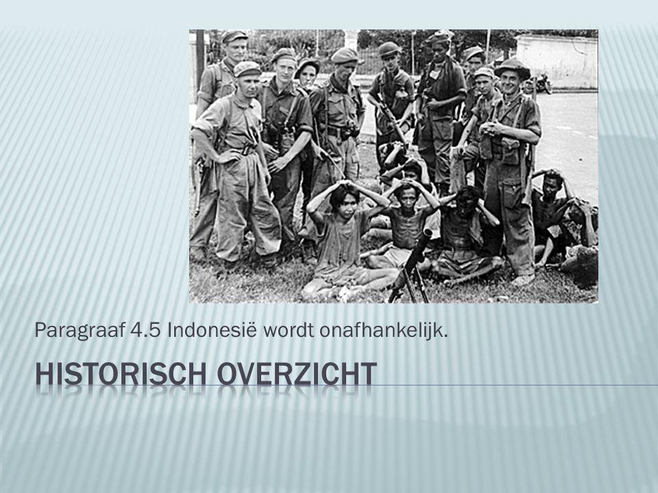  Indonesië wilde onafhankelijk van NL zijn. Nationalistische leiders werden gevangen.