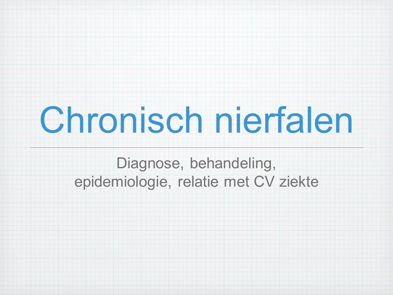 Chronisch nierfalen Diagnose, behandeling, epidemiologie, relatie met CV ziekte