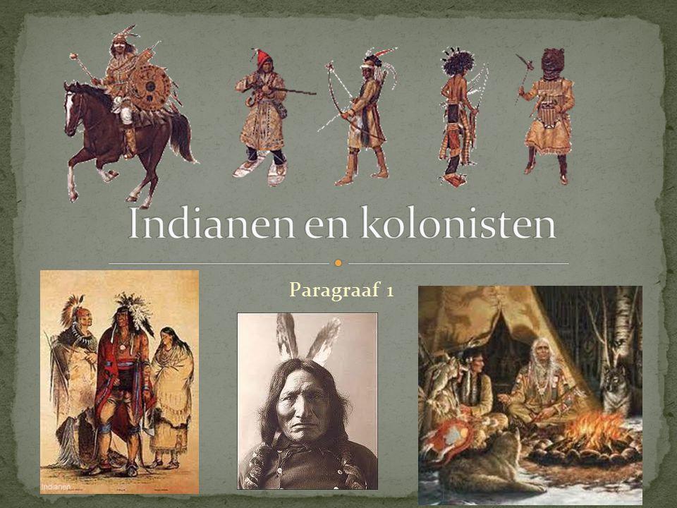 Eerst woonden er alleen indianen.(ong.