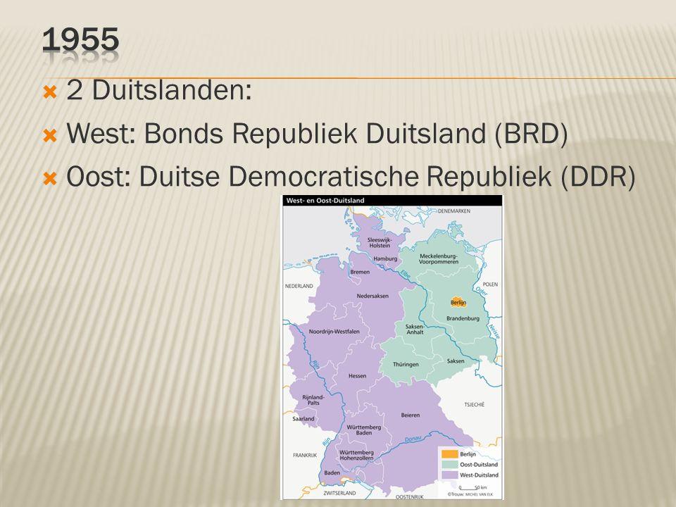  2 Duitslanden:  West: Bonds Republiek Duitsland (BRD)  Oost: Duitse Democratische Republiek (DDR)