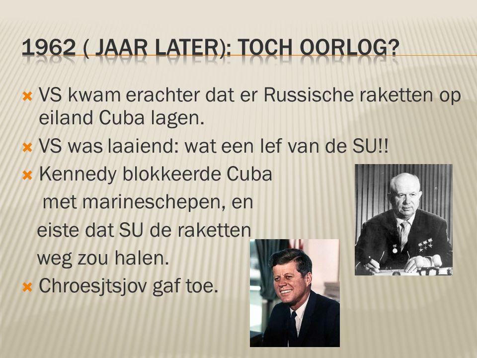  VS kwam erachter dat er Russische raketten op eiland Cuba lagen.  VS was laaiend: wat een lef van de SU!!  Kennedy blokkeerde Cuba met marineschep
