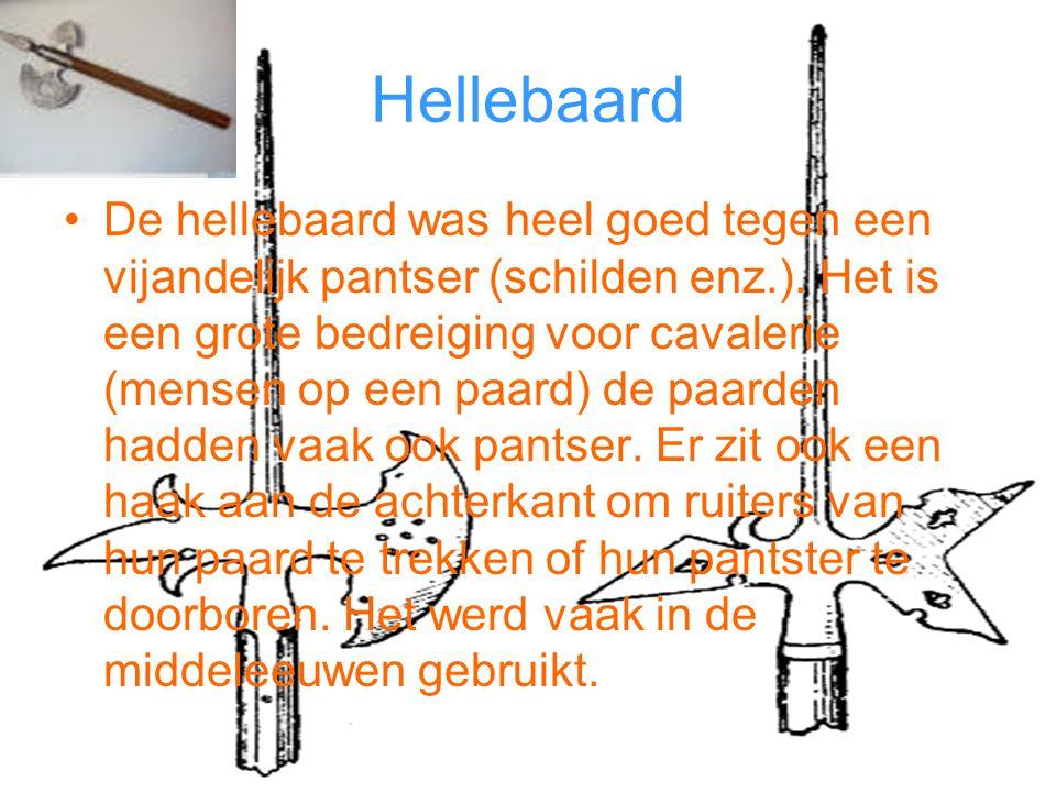 Hellebaard De hellebaard was heel goed tegen een vijandelijk pantser (schilden enz.). Het is een grote bedreiging voor cavalerie (mensen op een paard)