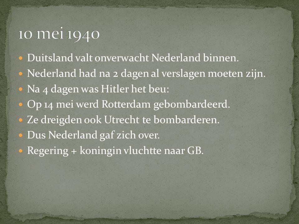 Duitsland valt onverwacht Nederland binnen. Nederland had na 2 dagen al verslagen moeten zijn. Na 4 dagen was Hitler het beu: Op 14 mei werd Rotterdam