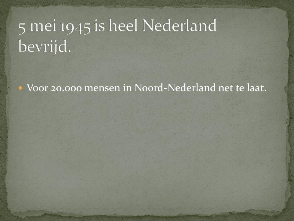 Voor 20.000 mensen in Noord-Nederland net te laat.