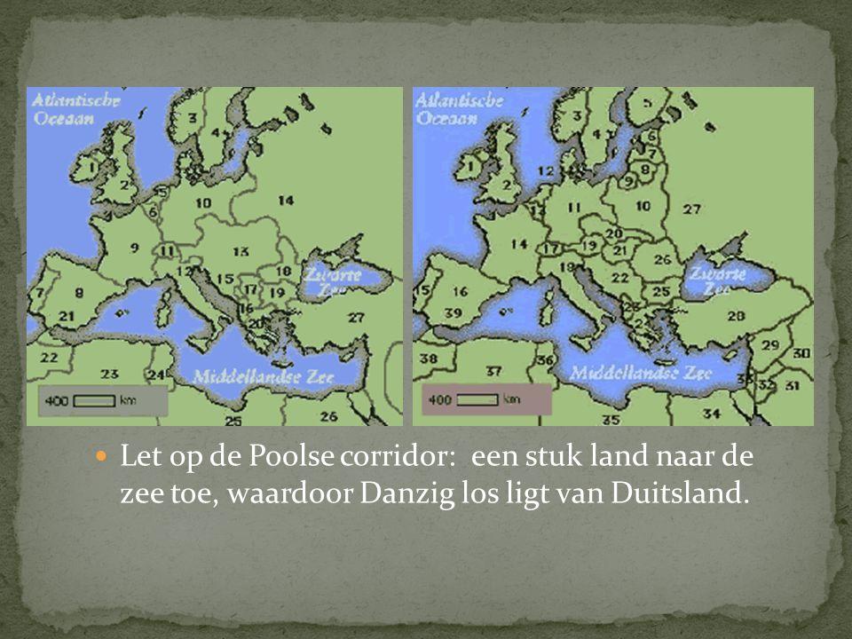 Let op de Poolse corridor: een stuk land naar de zee toe, waardoor Danzig los ligt van Duitsland.