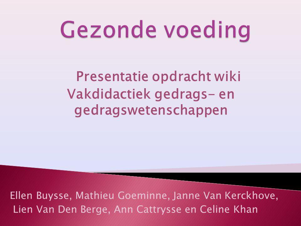 Ellen Buysse, Mathieu Goeminne, Janne Van Kerckhove, Lien Van Den Berge, Ann Cattrysse en Celine Khan Presentatie opdracht wiki Vakdidactiek gedrags-