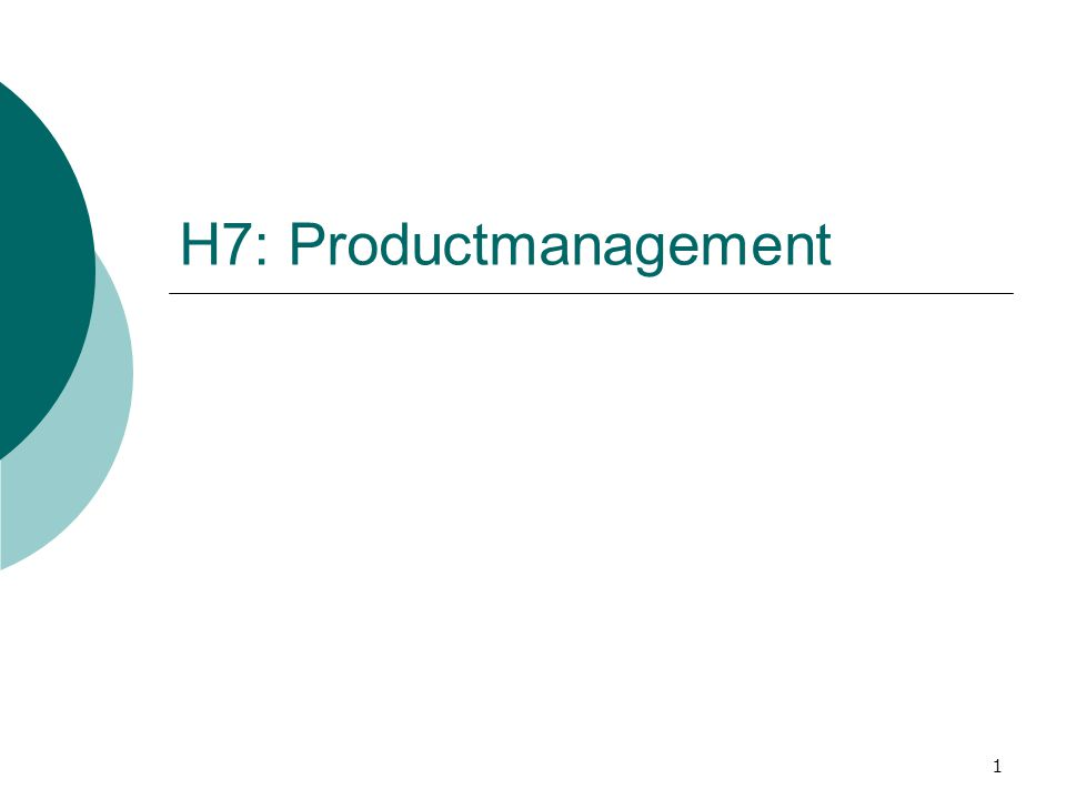 1 H7: Productmanagement