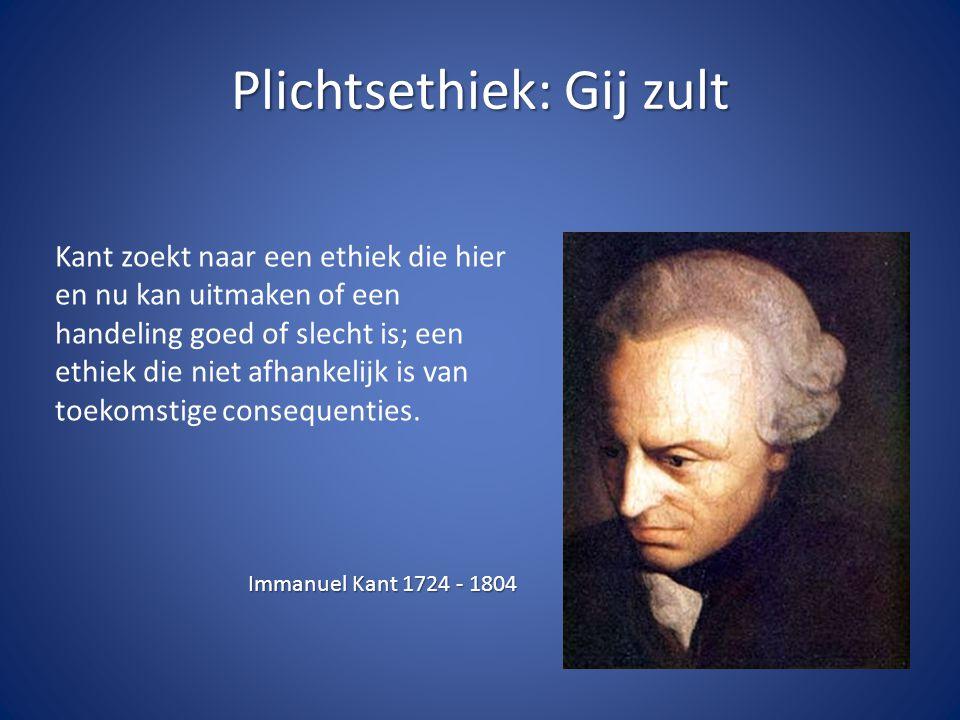 Plichtsethiek: Gij zult Immanuel Kant 1724 - 1804 Kant zoekt naar een ethiek die hier en nu kan uitmaken of een handeling goed of slecht is; een ethie