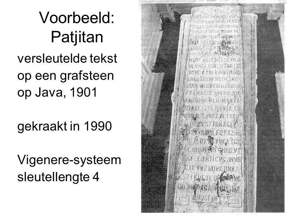 Voorbeeld: Patjitan versleutelde tekst op een grafsteen op Java, 1901 gekraakt in 1990 Vigenere-systeem sleutellengte 4