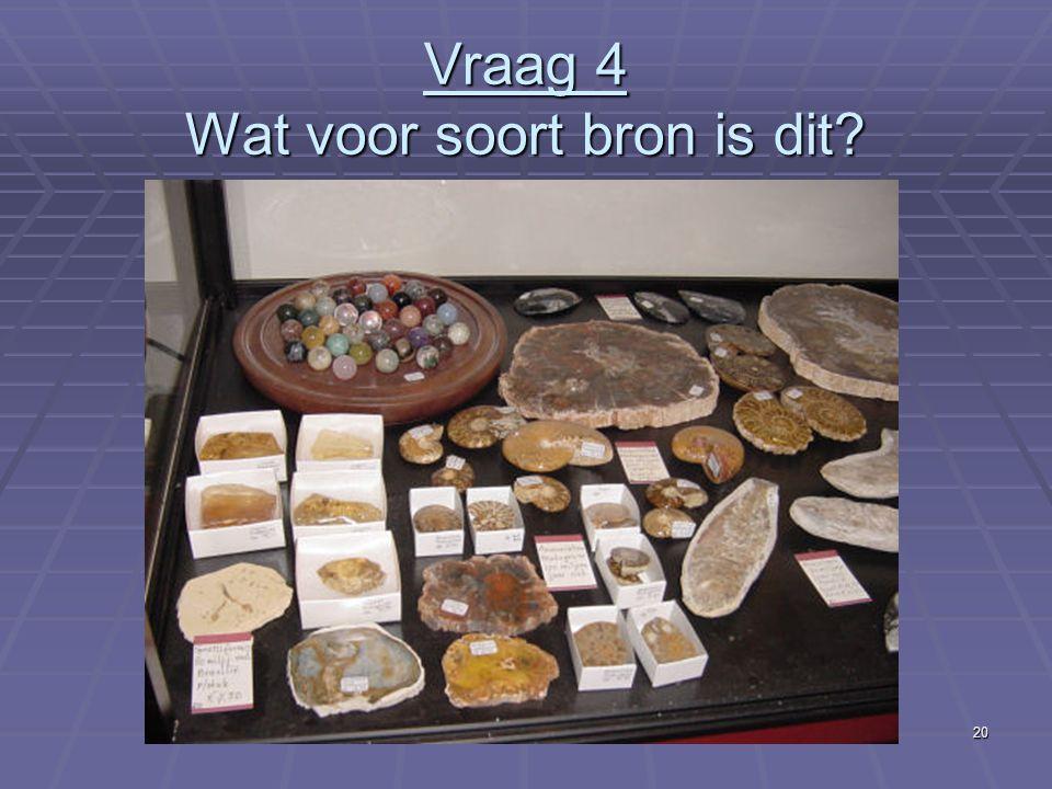 20 Vraag 4 Wat voor soort bron is dit?