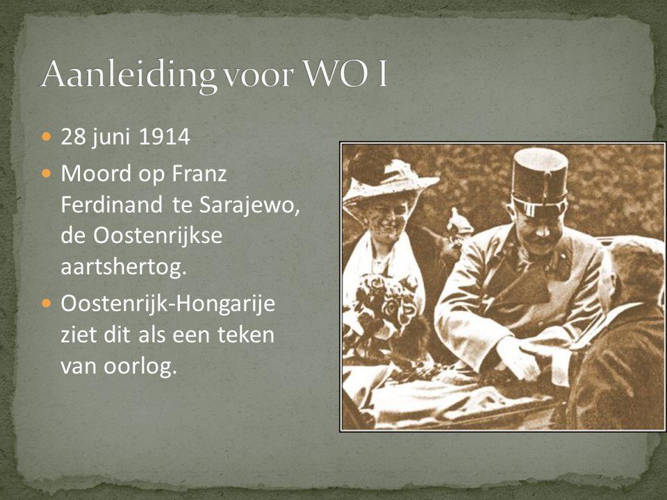 28 juni 1914 Moord op Franz Ferdinand te Sarajewo, de Oostenrijkse aartshertog. Oostenrijk-Hongarije ziet dit als een teken van oorlog.
