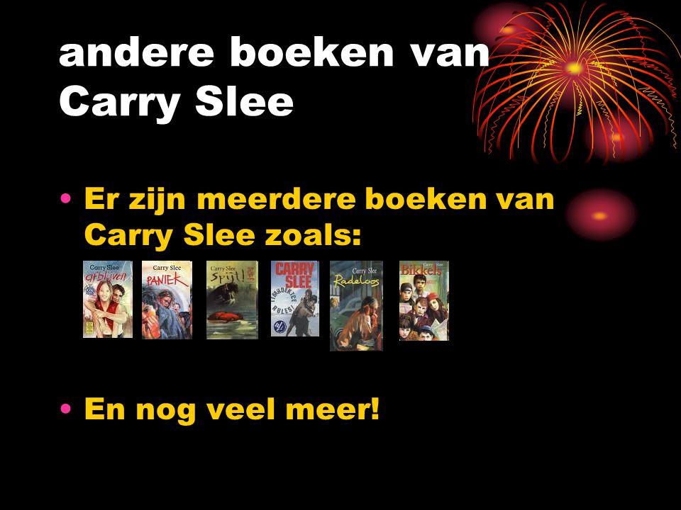 andere boeken van Carry Slee Er zijn meerdere boeken van Carry Slee zoals: En nog veel meer!