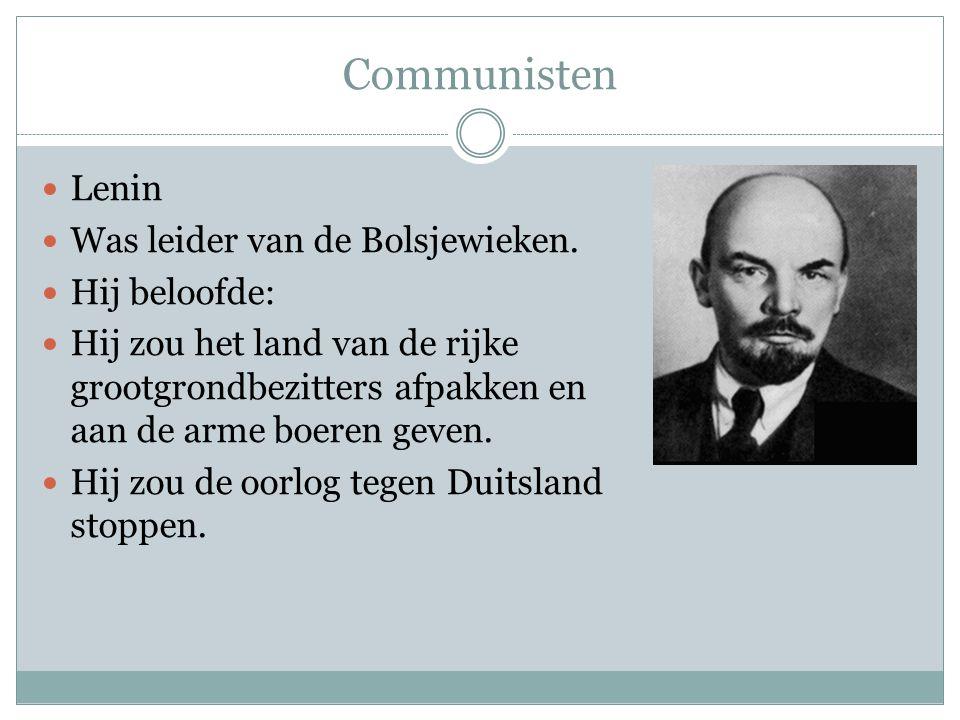 Communisten Lenin Was leider van de Bolsjewieken. Hij beloofde: Hij zou het land van de rijke grootgrondbezitters afpakken en aan de arme boeren geven