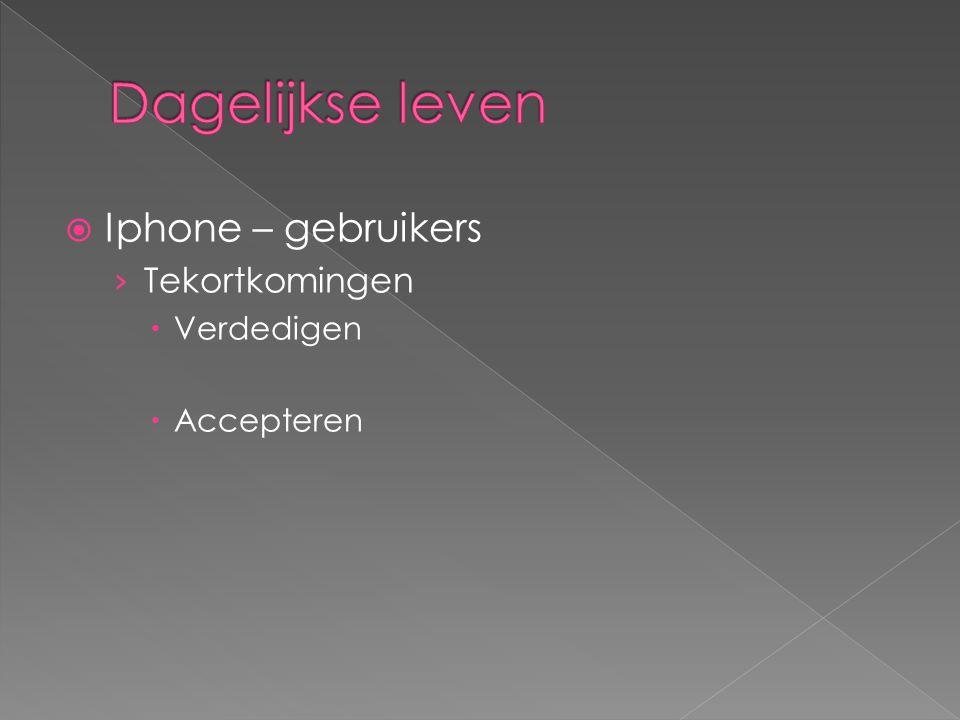  Iphone – gebruikers › Tekortkomingen  Verdedigen  Accepteren