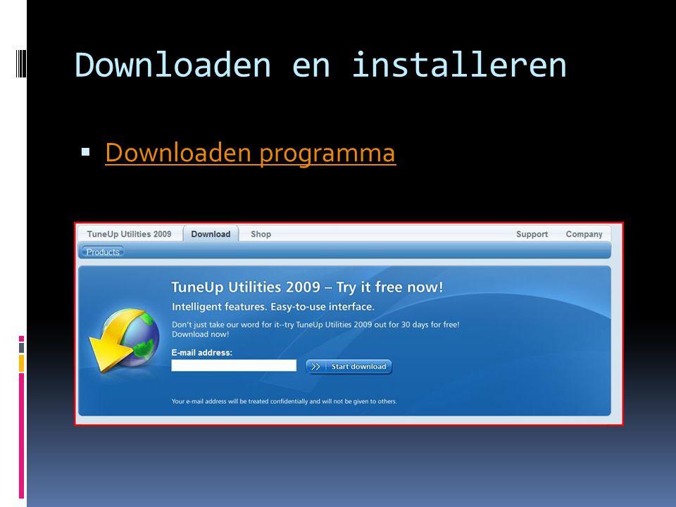Downloaden en installeren  Downloaden programma Downloaden programma
