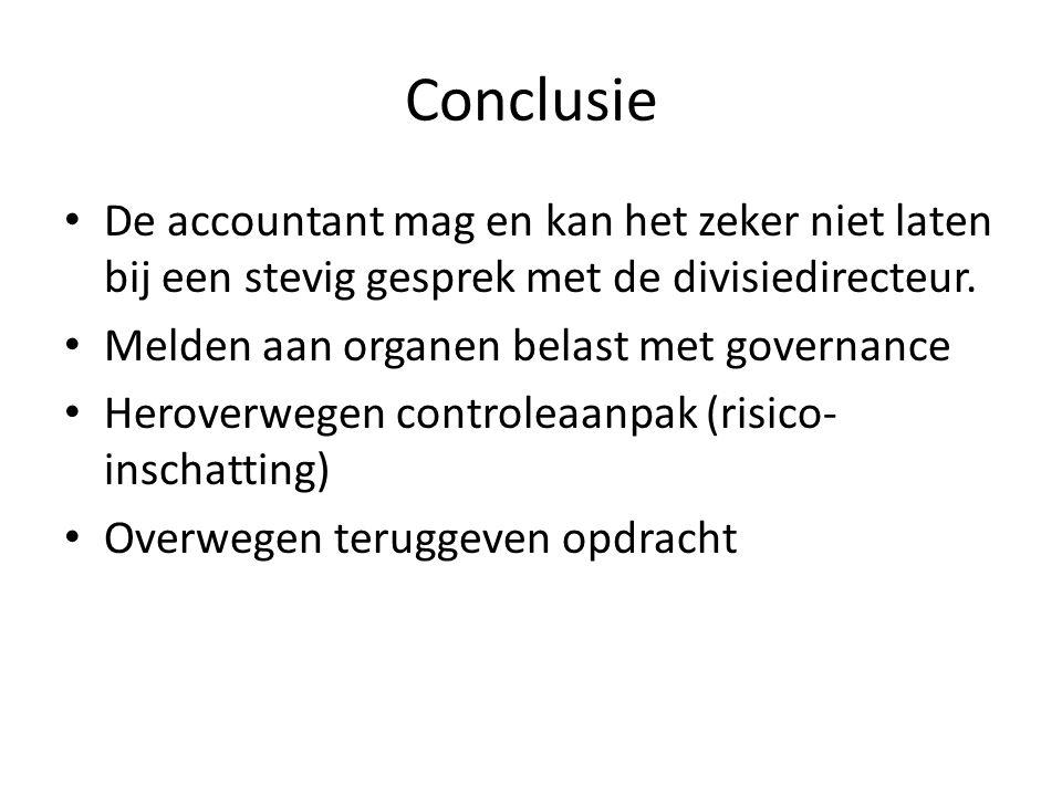 Conclusie De accountant mag en kan het zeker niet laten bij een stevig gesprek met de divisiedirecteur. Melden aan organen belast met governance Herov