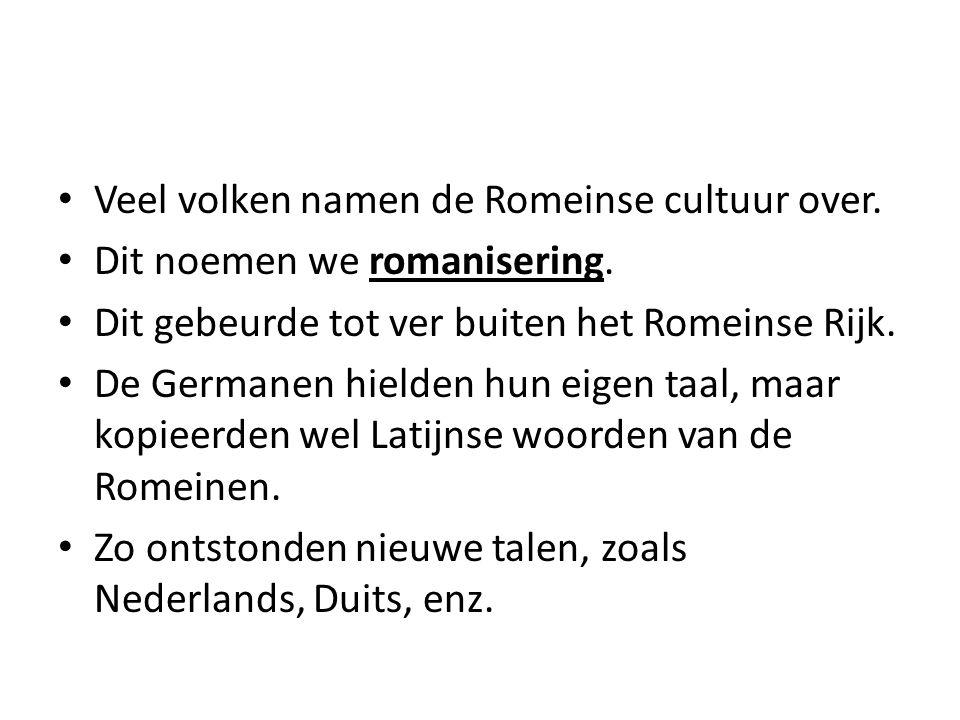 Veel volken namen de Romeinse cultuur over. Dit noemen we romanisering. Dit gebeurde tot ver buiten het Romeinse Rijk. De Germanen hielden hun eigen t