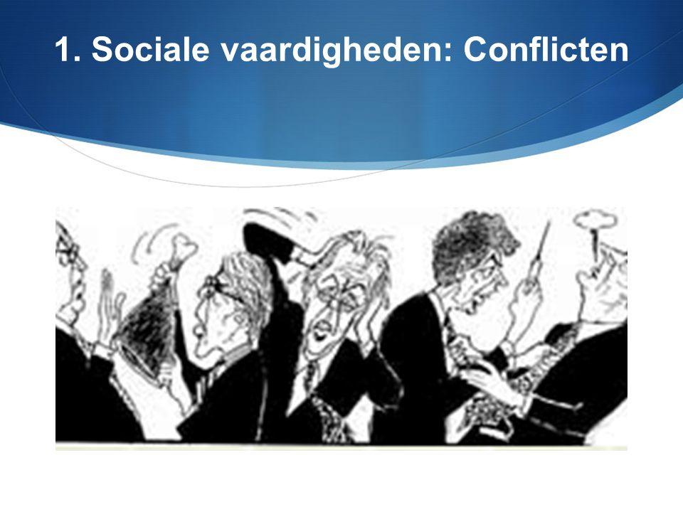 1. Sociale vaardigheden: Conflicten