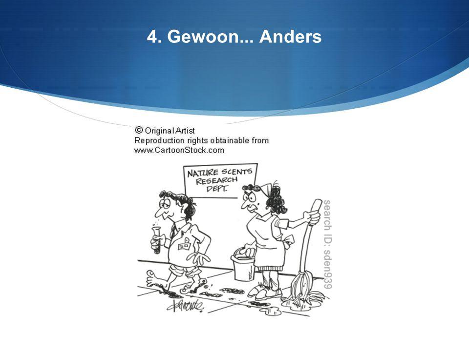 4. Gewoon... Anders