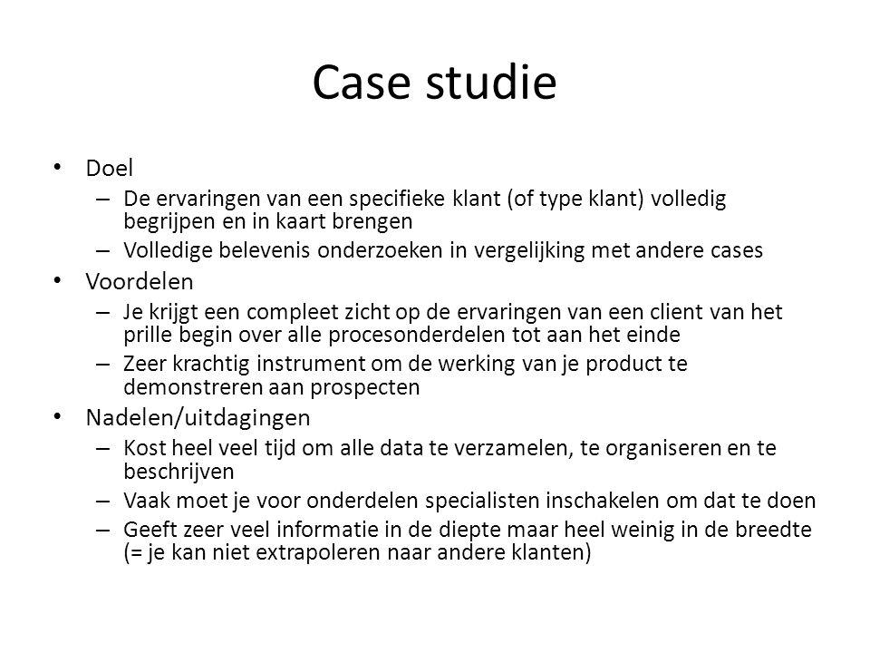 Case studie Doel – De ervaringen van een specifieke klant (of type klant) volledig begrijpen en in kaart brengen – Volledige belevenis onderzoeken in