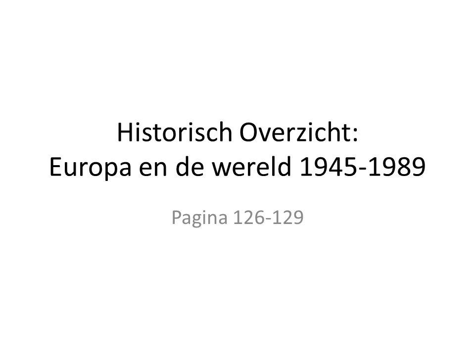 Historisch Overzicht: Europa en de wereld 1945-1989 Pagina 126-129