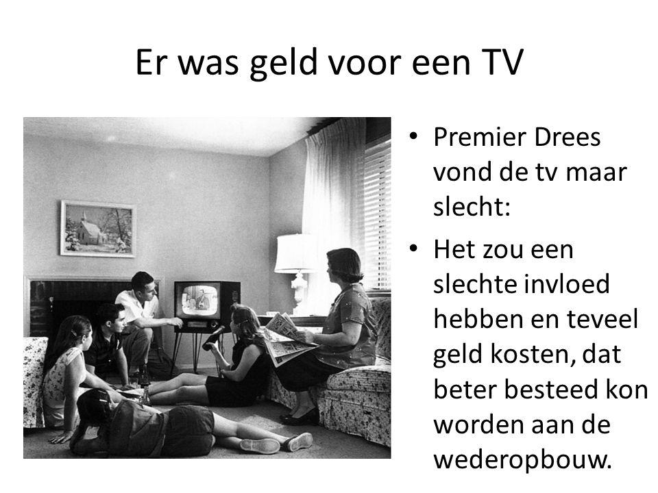 Er was geld voor een TV Premier Drees vond de tv maar slecht: Het zou een slechte invloed hebben en teveel geld kosten, dat beter besteed kon worden a