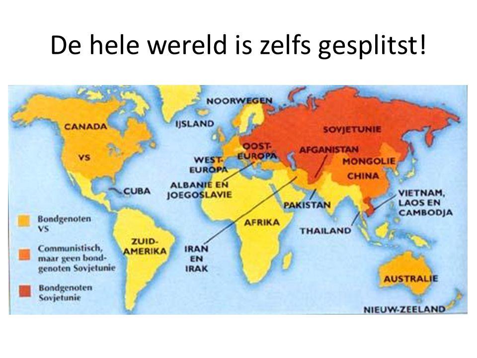 De hele wereld is zelfs gesplitst!