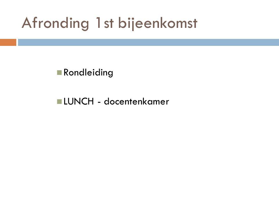 Afronding 1st bijeenkomst Rondleiding LUNCH - docentenkamer