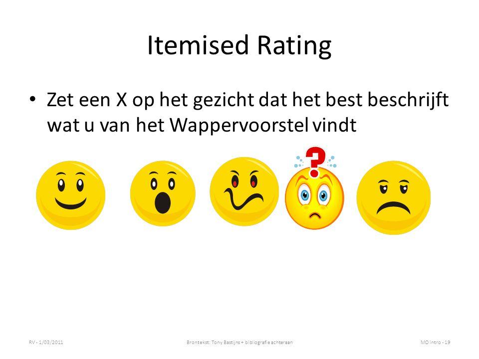 Itemised Rating Zet een X op het gezicht dat het best beschrijft wat u van het Wappervoorstel vindt RV - 1/03/2011Brontekst: Tony Bastijns + bibliogra