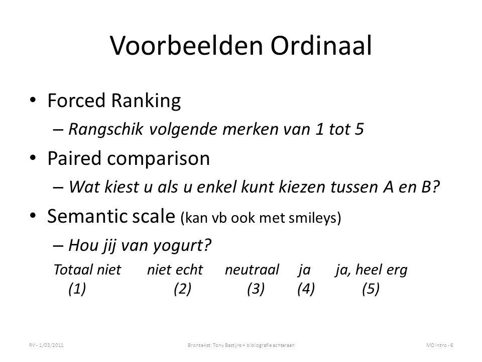 Voorbeelden Ordinaal Forced Ranking – Rangschik volgende merken van 1 tot 5 Paired comparison – Wat kiest u als u enkel kunt kiezen tussen A en B? Sem
