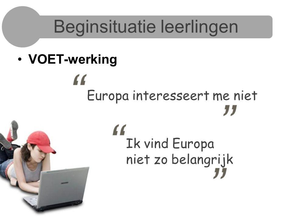 Beginsituatie leerlingen VOET-werking Europa interesseert me niet Ik vind Europa niet zo belangrijk