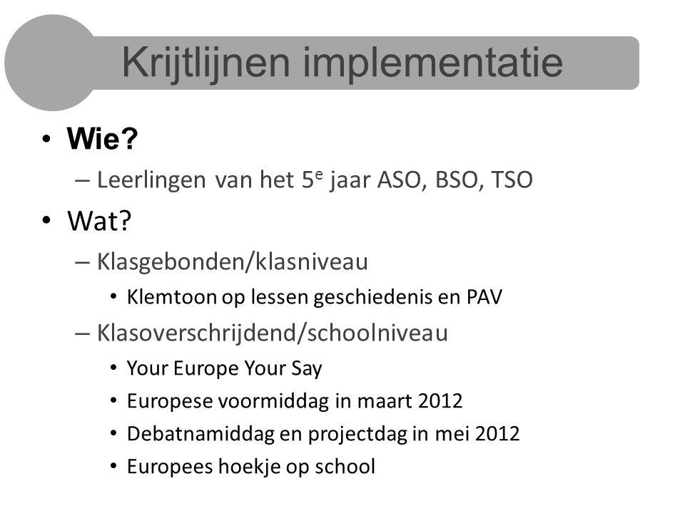 Krijtlijnen implementatie Wie.– Leerlingen van het 5 e jaar ASO, BSO, TSO Wat.