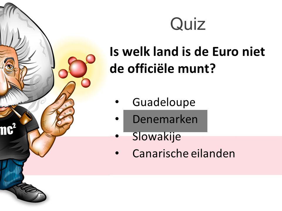 Quiz Is welk land is de Euro niet de officiële munt.