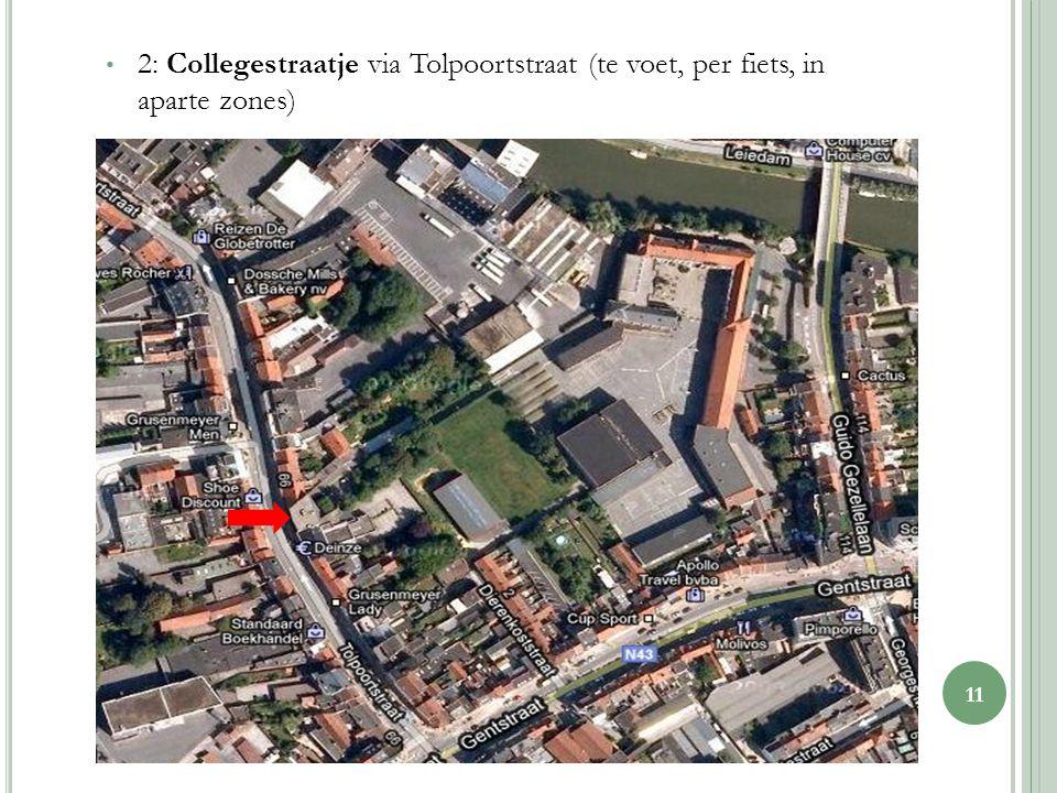 2: Collegestraatje via Tolpoortstraat (te voet, per fiets, in aparte zones) 11