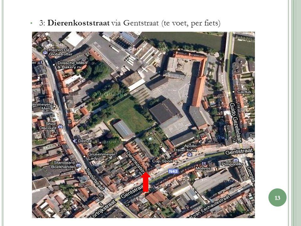 3: Dierenkoststraat via Gentstraat (te voet, per fiets) 13