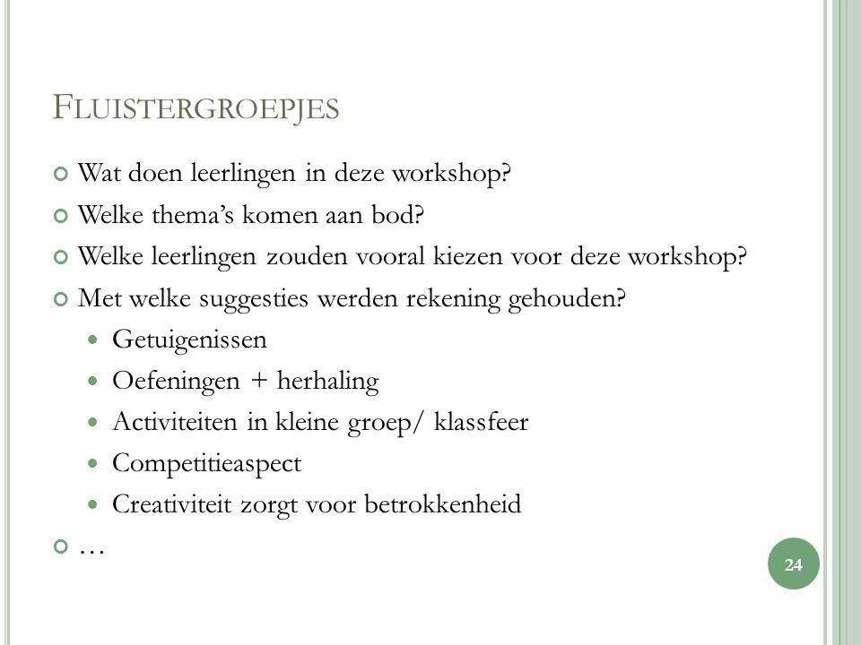 F LUISTERGROEPJES Wat doen leerlingen in deze workshop.