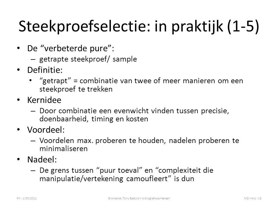 """Steekproefselectie: in praktijk (1-5) De """"verbeterde pure"""": – getrapte steekproef/ sample Definitie: """"getrapt"""" = combinatie van twee of meer manieren"""