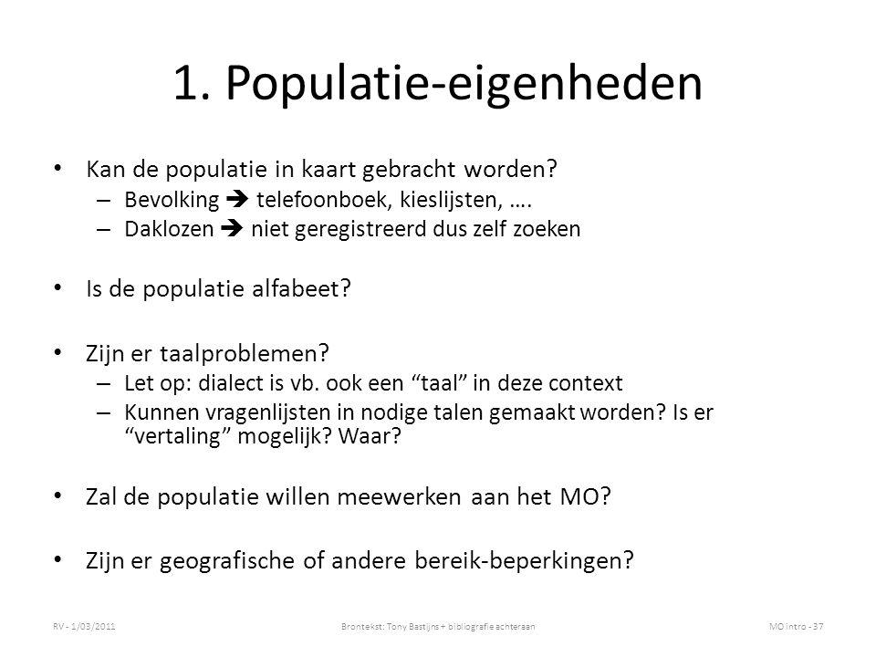 1. Populatie-eigenheden Kan de populatie in kaart gebracht worden? – Bevolking  telefoonboek, kieslijsten, …. – Daklozen  niet geregistreerd dus zel